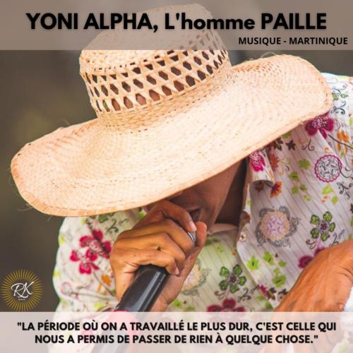 YONI ALPHA, l'Homme «PAILLE»